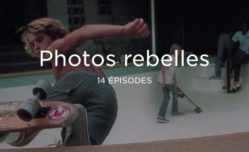 [Vidéos] Photos Rebelles